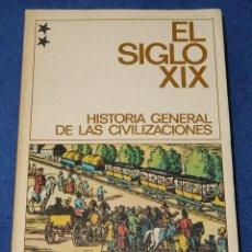 Libros de segunda mano: HISTORIA GENERAL DE LAS CIVILIZACIONES - EL SIGLO XIX - DESTINOLIBRO. Lote 212909496