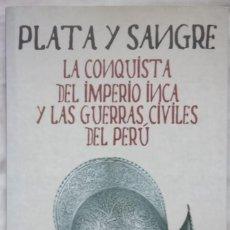 Livros em segunda mão: PLATA Y SANGRE. LA CONQUISTA DEL IMPERIO INCA Y LAS GUERRAS CIVILES DEL PERÚ- ANTONIO ESPINO LÓPEZ. Lote 212954210