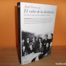 Libros de segunda mano: EL VALOR DE LA DISIDENCIA / JORDI GRACIA. Lote 213000172
