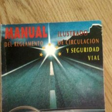 Libros de segunda mano: MANUAL ILUSTRADO DEL REGLAMENTO DE SEGURIDAD VIAL. Lote 213026320