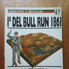 Livros em segunda mão: 1ª DEL BULL RUN 1861, LA PRIMERA VICTORIA DEL SUR, EJERCITOS Y BATALLAS 47, OSPREY DEL PRADO. Lote 213075693