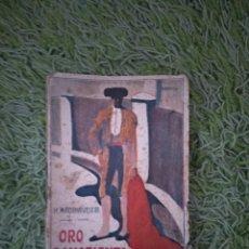 Libros de segunda mano: ORO SANGRIENTO ( LOS TOROS ) HERMINIO MADINAVEITIA. Lote 213087122