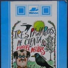 Libros de segunda mano: TRES PÁJAROS DE CUENTA – MIGUEL DELIBES – ILUSTRADO POR LUIS DE HORNA – SUSAETA, 1989. Lote 213104741