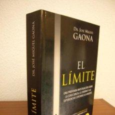 Libros de segunda mano: DR. JOSÉ MIGUEL GAONA: EL LÍMITE (LA ESFERA DE LOS LIBROS, 2015) COMO NUEVO. Lote 227239015