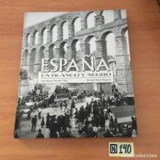 Libros de segunda mano: ESPAÑA EN BLANCO Y NEGRO. Lote 213155997