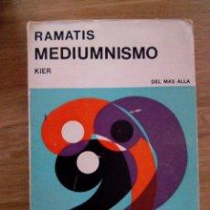 Libros de segunda mano: MEDIUMNISMO. OBRA MEDIÚMNICA DICTADA POR EL ESPÍRITU DE RAMATIS AL MÉDIUM HERCILIO MAES RAMATIS. Lote 213157926