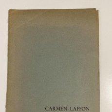 Libros de segunda mano: CARMEN LAFFON. GALERIA BIOSCA. 1963. VER. Lote 213166495