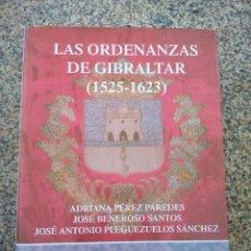 Libri di seconda mano: LAS ORDENANZAS DE GIBRALTAR ( 1525-1623 ) -- VARIOS AUTORES -- 2006 --. Lote 213182572