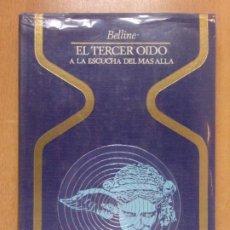 Libri di seconda mano: EL TERCER OIDO A LA ESCUCHA DEL MAS ALLA / BELLINE / 2ª ED. 1976. PLAZA & JANES. Lote 213207773