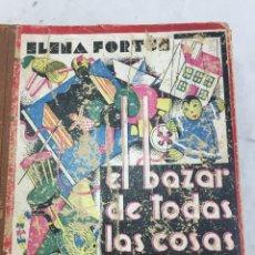 Libros de segunda mano: EL BAZAR DE TODAS LAS COSAS. ELENA FORTÚN 1940. AGUILAR EDITOR MADRID 1ª EDICIÓN. Lote 213217402