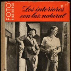 Libros de segunda mano: LOS INTERIORES CON LUZ NATURAL. MANUAL DE FOTOGRAFÍA. 1948. HUGO VAN WADENOYEN. Lote 213265976