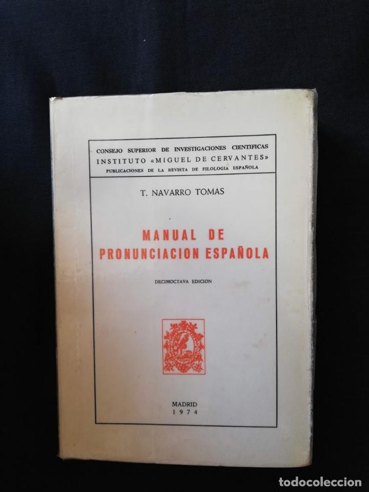 MANUAL DE PRONUNCIACIÓN ESPAÑOLA - T. NAVARRO TOMAS (Libros de Segunda Mano - Ciencias, Manuales y Oficios - Otros)