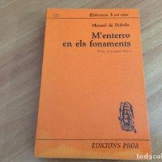 Libros de segunda mano: M'ENTERRO EN ELS FONAMENTS (MANUEL DE PEDROLO) (LB45). Lote 213282906