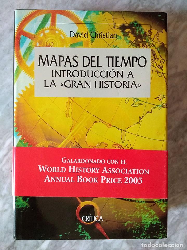 DAVID CHRISTIAN: MAPAS DEL TIEMPO. INTRODUCCIÓN A LA «GRAN HISTORIA» (EDITORIAL CRÍTICA, NUEVO) (Libros de Segunda Mano - Historia - Otros)
