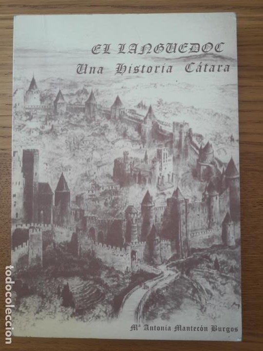 EL LANGUEDOC, UNA HISTORIA CATARA, MARIA ANTONIA MANTECON, S/ED. S/F MUY RARO (Libros de Segunda Mano - Parapsicología y Esoterismo - Otros)