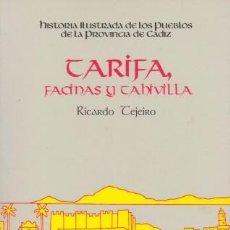 Libri di seconda mano: TARIFA, FACINAS Y TAHIVILLA - TEJEIRO, RICARDO - A-CA-2823. Lote 213349307