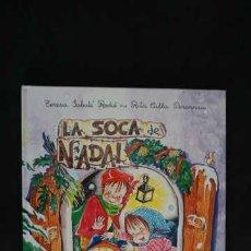 Libros de segunda mano: LA SOCA DE NADAL, COLLECCIO FOLKLORE, NUMERO 12, ISBN 8472108635, 9788472108639. Lote 213422268