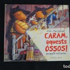 Libros de segunda mano: CARAM, AQUESTS ÓSSOS !, TIMUN MAS, ISBN 8448011279, 9788448011277. Lote 213424208