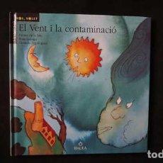 Libros de segunda mano: EL VENT I LA CONTAMINACIÓ, COLLECCIÓ SOL SOLET BAULA, ISBN 8447908135, 9788447908134. Lote 213430551