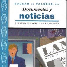 Libros de segunda mano: EDUCAR EN VALORES CON DOCUMENTOS Y NOTICIAS.. Lote 213434926