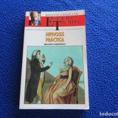 Libri di seconda mano: HIPNOSIS PRÁCTICA ABELARDO HERNANDEZ EDICIONES ESPACIO Y TIEMPO 1992. Lote 213453695