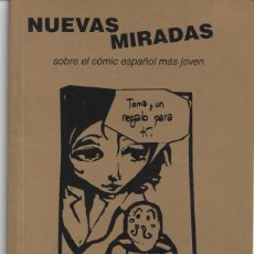 Libros de segunda mano: NUEVAS MIRADAS SOBRE EL CÓMIC ESPAÑOL MÁS JOVEN.. Lote 213459256