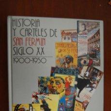 Libros de segunda mano: HISTORIA Y CARTELES DE SAN FERMÍN. SIGLO XX. 1900-1950. FERNANDO HUALDE. PAMPLONA. NAVARRA.. Lote 213474568