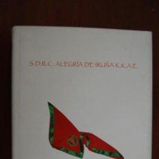 Libros de segunda mano: SDRC ALEGRÍA DE IRUÑA. 50 ANIVERSARIO. 1952-2002. SAN FERMÍN. PAMPLONA. NAVARRA.. Lote 213474803