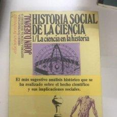 Libros de segunda mano: HISTORIA SOCIAL DE LA CIENCIA I. LA CIENCIA EN LA HISTORIA. JOHN D. BERNAL. Lote 213491591