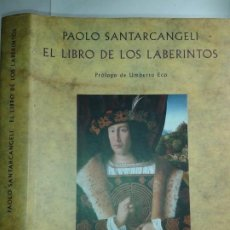 Libri di seconda mano: EL LIBRO DE LOS LABERINTOS HISTORIA DE UN MITO Y DE UN SÍMBOLO 1997 PAOLO SANTARCANGELI ED. SIRUELA. Lote 213496866