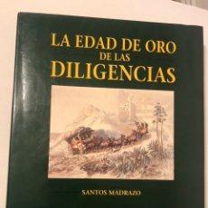 Libros de segunda mano: LA EDAD DE ORO DE LAS DILIGENCIAS SANTOS MADRAZO. Lote 213502625