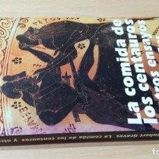 Libros de segunda mano: LA COMIDA DE LOS CENTAUROS Y OTROS ENSAYOS - ROBERT GRAVES - ALIANZA W402. Lote 213511810