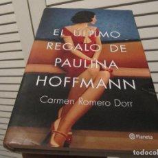 Libros de segunda mano: EL ÚLTIMO REGALO DE PAULINA HOFFMANN. Lote 213513822