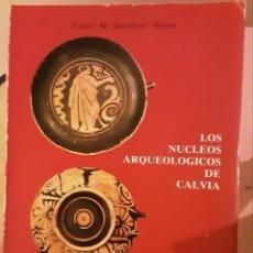 Libros de segunda mano: LIBRO LOS NUCLEOS ARQUEOLÓGICOS DE CALVIÁ, MALLORCA. Lote 213520462
