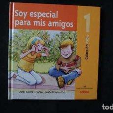 Libros de segunda mano: SOY ESPECIAL PARA MIS AMIGOS, COLECCIÓN PABLO, NUMERO 1, EDEBÉ, ISBN 8423676048, 9788423676040. Lote 213551032