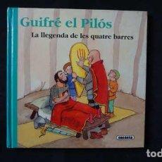 Libros de segunda mano: GUIFRÉ EL PILÓS LA LLEGENDA DE LES QUATRE BARRES, SUSAETA, ISBN 843054173X, 9788430541737. Lote 213555207