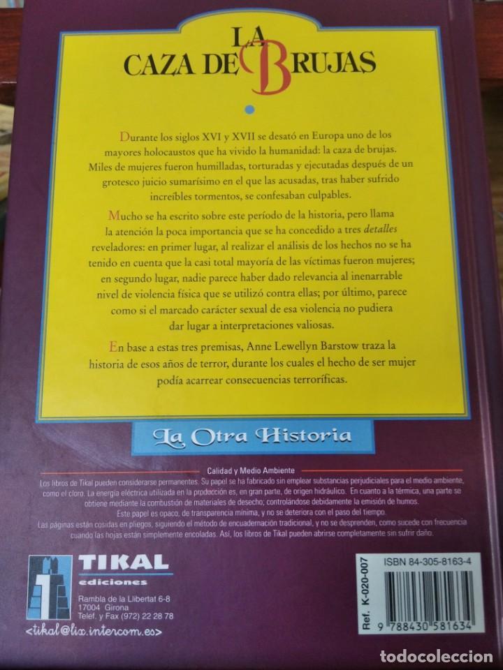 Libros de segunda mano: LA CAZA DE LAS BRUJAS-HISTORIA DE UN HOLOCAUSTO-ANNE LEWELLYN BARSTOW-TIKAL - Foto 4 - 213565747