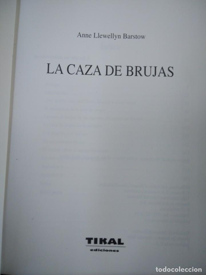 Libros de segunda mano: LA CAZA DE LAS BRUJAS-HISTORIA DE UN HOLOCAUSTO-ANNE LEWELLYN BARSTOW-TIKAL - Foto 6 - 213565747