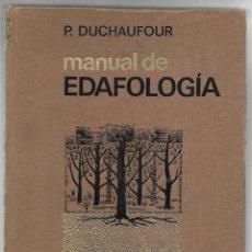 Libros de segunda mano: LIBRO, MANUAL DE EDAFOLOGIA, P. DUCHAUFOUR. TORAY MASSON, 1ª EDICION 1975, 480 PAG.. Lote 213571137