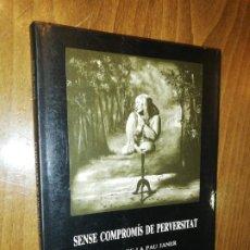 Libros de segunda mano: SENSE COMPROMÍS DE PERVERSITAT - MARIA DE LA PAU JANER I MIQUEL DE PALOL. Lote 213581453