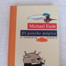 Libros de segunda mano: EL PONCHE MÁGICO. MICHAEL ENDE. EL SUBMARINO NARANJA 2. EDICIONES DEL PRADO. LIBRO. Lote 213595156