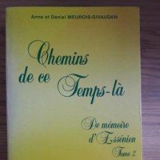 Libros de segunda mano: ESOTERIQUE.OCCULTISME DE MÉMOIRE D'ESSÉNIEN,2, CHEMINS DE CE TEMPS-LÀ GIVAUDAN, ANNE, ED.AMRITA,1989. Lote 213609955