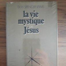 Libros de segunda mano: ESOTERIQUE. OCCULTISME. LA VIE MYSTIQUE DE JESUS, SPENCER LEWIS, ED. LAFFONT, 1972.. Lote 213612790