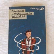 Libros de segunda mano: COMPLOT CONTRA UN PICHÓN. EDUARD JOSÉ. LA MANO NEGRA. PIRENE EDITORIAL CIRCULO DE LECTORES. LIBRO. Lote 213628777