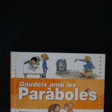 Libros de segunda mano: GAUDEIX AMB LES PARÀBOLES, EDEBÉ, ISBN 8423683230, 9788423683239. Lote 213635983