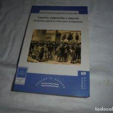 Libros de segunda mano: GUERRA, MIGRACION Y MUERTE. EL EJERCITO ESPAÑOL EN CUBA COMO VIA MIGRATORIA.MORENO FRAGINALS. MORENO. Lote 213663760