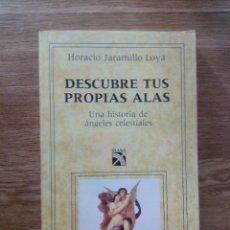 Libros de segunda mano: DESCUBRE TUS PROPIAS ALAS / HORACIO JARAMILLO LOYA. Lote 213701672