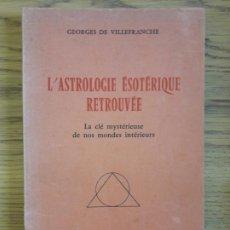 Libros de segunda mano: ESOTERIQUE, OCCULTISME. L'ASTROLOGIE ESOTERIQUE RETROUVEE, VILLEFRANCHE, GEORGES, ED. DERBY.1974. Lote 213713011