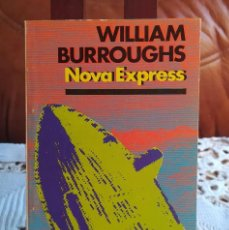 Libros de segunda mano: NOVA EXPRESS. WILLIAM BURROUGHS.. Lote 213741852