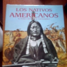 Libros de segunda mano: LOS NATIVOS AMERICANOS / LOS NATIVOS AMERICANOS. EL PUEBLO INDÍGENA DE NORTEAMÉRICA. Lote 213757360